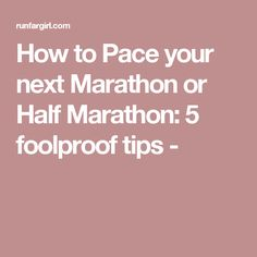 How to Pace your next Marathon or Half Marathon: 5 foolproof tips -
