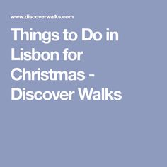 Things to Do in Lisbon for Christmas - Discover Walks