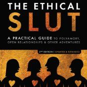 Bestseller Books Online The Ethical Slut: A Practical Guide to Polyamory, Open Relationships & Other Adventures Dossie Easton, Janet W.