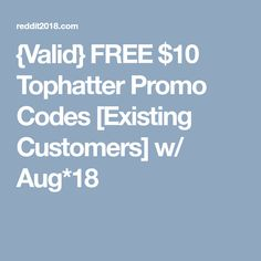 {Valid} FREE $10 Tophatter Promo Codes [Existing Customers] w/ Aug*18 Existing Customer, Know The Truth, Coins, Coupon, Free, Coining, Rooms, Coupons