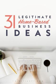 If you are like many, the thought of starting a home-based business has probably crossed your mind at some point.  Here are 31 legit home based #business-ideas for you to explore! WAHM Ideas #WAHM #workathom