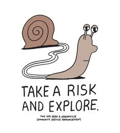Take a risk and explore