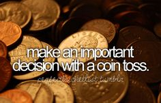 Make an Important Decision with a Coin Toss