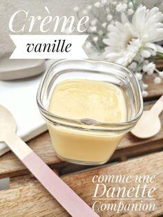 Vanilla dessert cream like a Danette - Companion - Bergamote & Family Grill Dessert, My Dessert, Dessert Recipes, Creme Dessert Vanille, Vanilla Desserts, Nutella, Panna Cotta, Thermomix Desserts, Balsamic Beef