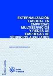 Externalización laboral en empresas multiservicios y redes de empresas de servicios auxiliares / Amparo Esteve-Segarra. - 2016