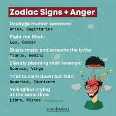 Zodiac Signs + Anger:- Ready to murder someone: Aries, Sagittarius; Fight me Bitch: Leo, Cancer; Blasts music and screams the lyrics: Taurus, Gemini; Silently planning their revenge: Scorpio, Virgo; Tries to calm down but fails: Aquarius, Capricorn; Yelling but crying at the same time: Libra, Pisces #zodiactraits #zodiacsign #astrology