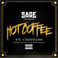 "Sage the Gemini got bars. Check him out on ""Hot Coffee""! https://soundcloud.com/orientwatch/sets/amazing-april"