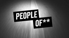 PEOPLE OF ** - the video