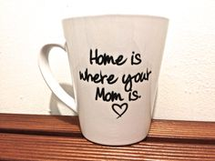 """Special Mom mug latte Coffee mug """"Home is where your mom is"""" Mothers day gift- Special MOM Quote on Etsy, $15.00"""