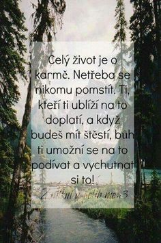 To by bylo krásné Sad Love, Be A Better Person, True Words, Holidays And Events, Karma, Quotations, Jokes, Wisdom, Humor