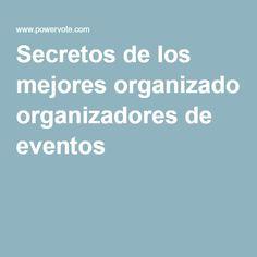 Secretos de los mejores organizadores de eventos