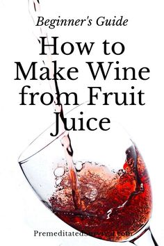 How to Make Wine from Fruit Juice – Beginner's Guide Looking for an easy way to make wine? Here is a guide for beginners on how to make wine from fruit juices. made from fruit juice Homemade Vinegar Recipe, Homemade Wine Recipes, Homemade Alcohol, Homemade Liquor, Beer Recipes, Recipies, Making Wine At Home, Wine Making Equipment, Fermentation Recipes