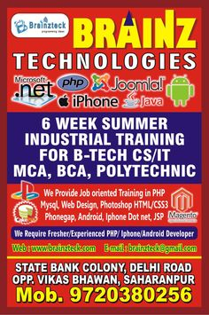 Brainz Technologies is offering 6 months / 6 weeks Live Projects based Internship / Industrial Training in Saharanpur for courses in HTML, .Net, PHP, MySQL, WordPress, Joomla, Magento, Java, Linux, Cloud Computing, SEO, Digital Marketing, Web Designing and Development, iOS, Android, Mac (iphone) and Windows apps development.  http://www.brainzteck.com/registration-for-internship/