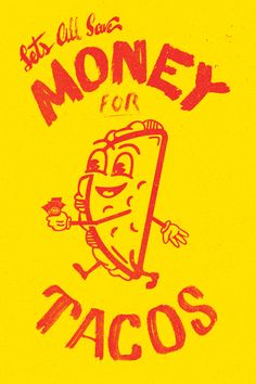 Money for Tacos #poster #illustration #lettering