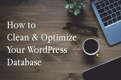 How to Clean and Optimize your WordPress Database. The WordPress database can get cluttered and will occasionally need a good cleaning to improve speed and efficiency. Advanced Database Cleaner will optimize your database by reclaiming unused data and help you determine which data to remove.