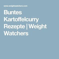 Buntes Kartoffelcurry Rezepte | Weight Watchers