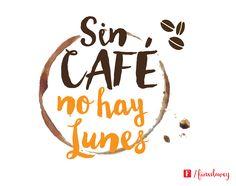 Sin café no hay lunes
