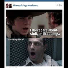 Carl doesn't care about stuff, or things. LOL Carl and Rick Grimes - The Walking Dead