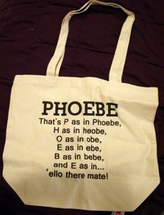"""and E as in... 'ello there mate!"" New Friends TV Memorabilia Canvas Tote Bag Phoebe Quote ""P as in Phoebe"""