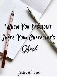 When You Shouldn't Share Your Character's Ghost - How to determine if your character's backstory reveal is making your story weaker or stronger.