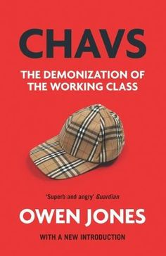 Chavs: The Demonization of the Working Class imusti