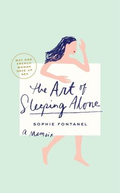 Sophie Fontanel - The Art Of Sleeping Alone.  Unknown author.