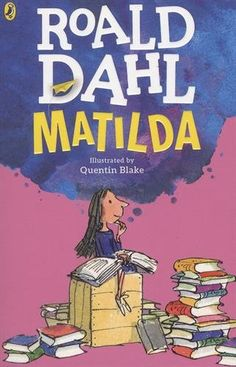 Matilda / Roald Dahl ; illustrated by Quentin Blake. Puffin Books, 2016