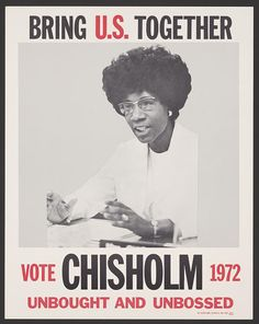 An Open Letter To White Liberal Feminists pictured: 1972 Campaign Poster for Shirley Chisholm