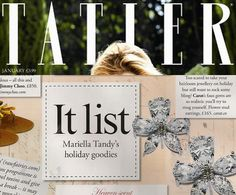We made it to the 'It List'. Check out January issue of Tatler Magazine in the UK.