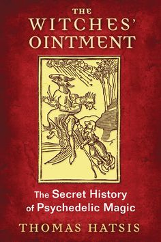 The Witches' Ointment : The Secret History of Psychedelic Magic by Thomas. for Like the The Witches' Ointment : The Secret History of Psychedelic Magic by Thomas. Medieval Witch, Witchcraft Books, Occult Books, Witchcraft History, Occult Art, Learn Magic, Traditional Witchcraft, The Secret History, Magic Words