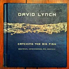 Catching the Big Fish , by David Lynch | 37 Books Every Creative Person Should Be Reading