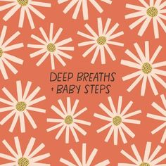 Deep Breaths and Baby Steps by Kercia Jane Design Pretty Words, Kind Words, Beautiful Words, Cool Words, Happy Quotes Inspirational, Positive Quotes, Motivational Quotes, Positive Vibes, Words Quotes