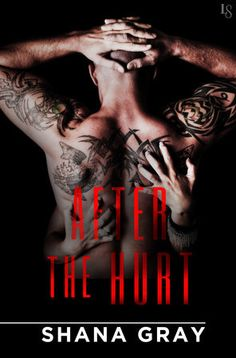 AFTER THE HURT by Shana Gray |On Sale: 3/29/2016 | Loveswept Contemporary Sports Romance | eBook | Shana Gray's provocative novel features a resilient fighter going round for tantalizing round with the one that got away—a headstrong woman bent on seduction. | second chance mma fighter bad boy workplace passionate