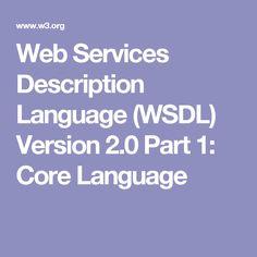 Web Services Description Language (WSDL) Version 2.0 Part 1: Core Language