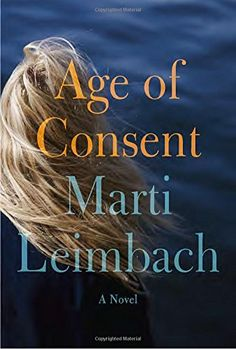 Age of Consent: A Novel by Marti Leimbach…