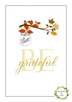 Be Grateful Free Printable, there are lots of good DIY projects to decorate your home for the holidays on this link