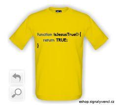 T-shirt function isJesusTrue()