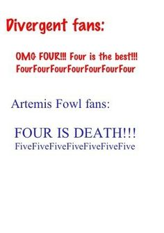 I found this funny because Artemis Fowl is an amazing series and Eoin Colfer is a genius>>>>I'm also part of the divergent fandom but to be honest Artemis Fowl is so much better than divergent.FIVE FIVE FIVE FIVE FIVE!!!!