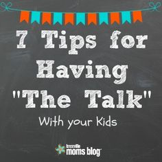 """7 Tips for Having """"The Talk"""" with Your Kids 