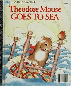 Theodore Mouse Goes to Sea (Little Golden Book)