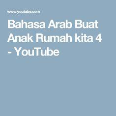 Bahasa Arab Buat Anak Rumah kita 4 - YouTube