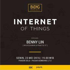 """Bincang Digital (BiD!G) Mei 2016.  #BiDIG kali ini akan mengangkat tema tentang """"Internet of Things (IoT)"""" bersama Benny Lin (Wikipediawan & Praktisi IT). Untuk mengikuti acara Anda bisa langsung datang ke Pakem Solo (Pasar Kembang Solo lt 2) besok pada Hari Senin 23 Mei 2016 jam 19:00 WIB.  #BiDIG merupakan acara yang terbuka untuk umum gratis dan santai :) . . . . . . #Event #KotaSolo #EventSolo #BIDIG #Digital #IoT #InternetofTHings #Internet #Online by event.solo"""