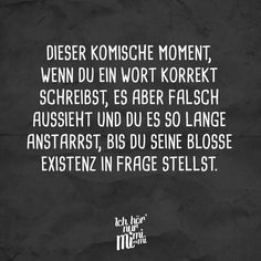 Dieser komische Moment, wenn du ein Wort korrekt schreibst, es aber falsch aussi… That weird moment when you spell a word correctly, but it looks wrong and you stare at it until you question its very existence – Funny Quotes About Life, Life Quotes, Funny Life, Funny Quotes Wallpaper, K Om, Funny Text Messages, Visual Statements, Life Humor, Funny Games