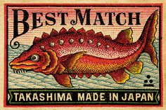 Takashima Best Match box label, from Japan. Sturgeon! (c.1920s). via Match World
