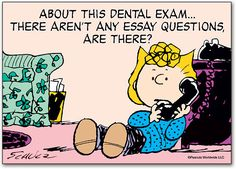 About this dental exam. There aren't any essay questions, are there? Funny Dental Memes, Dental Humor, Dental Hygienist, Funny Cartoons, Dentist Art, Emergency Dental Care, Work Goals, Photos For Facebook, Essay Questions