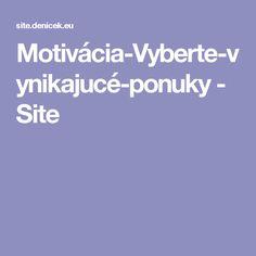 Motivácia-Vyberte-vynikajucé-ponuky - Site