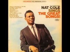 Nat Cole - Sings The Great Songs - Full Album