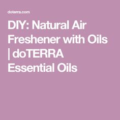DIY: Natural Air Freshener with Oils | doTERRA Essential Oils
