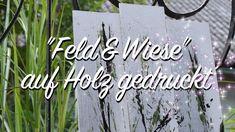 Shabby Chic DIY / Gräser und Blumen auf Holz drucken / Wanddeko, Wandbilder basteln