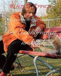 Embedded image permalink Photo: Author/Artist/Photographer, Klaus D. Emrich - © photo by Elysse Poetis - courtesy of Von Der Alps Publishing Corporation CANADA Embedded Image Permalink, Have Fun, This Book, Poetry, Squirrels, Amazon, Alps, Books, Photographers